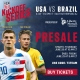 PRESALE! USA vs. BRAZIL
